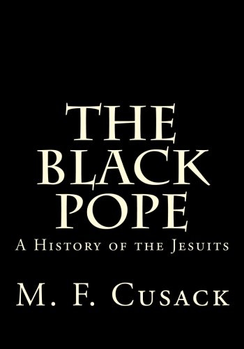 9781495916359: The Black Pope: A History of the Jesuits
