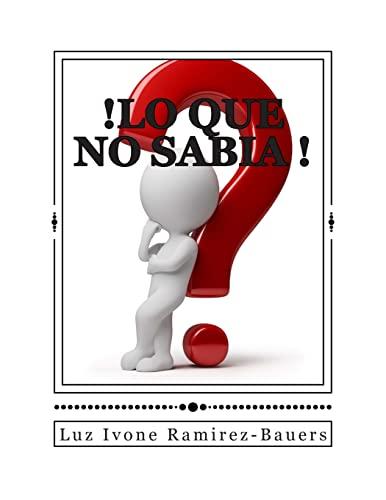 9781495916847: !Lo que no sabia!: La verdad biblica expuesta por un diccionario Hebreo y Griego. (Spanish Edition)