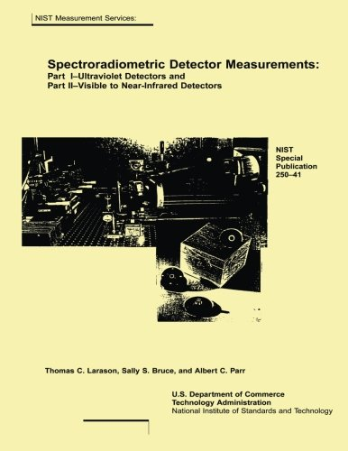 Spectroradiometric Detector Measurements: Part I-Ultraviolet Detectors and: Thomas C Larason,