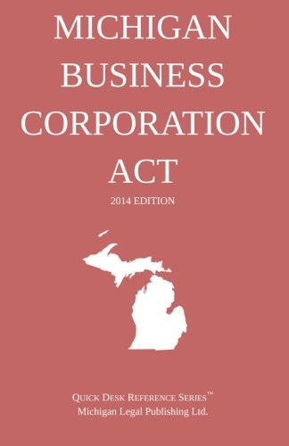 Michigan Business Corporation Act: Quick Desk Reference