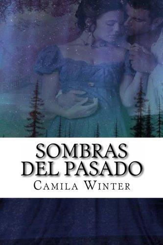 Sombras del Pasado: Regencia Oscura: Winter, Camila