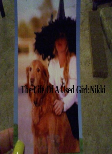 The Life Of A Used Girl: Nikki: Evans, Ms Nichole