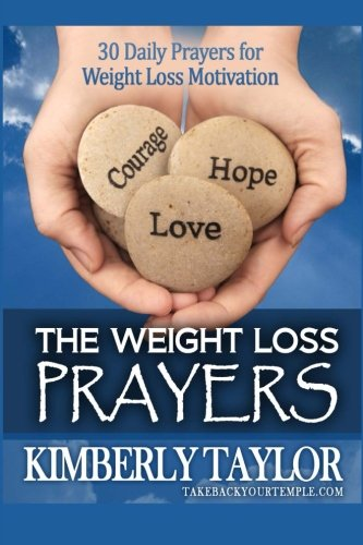 9781495923647: The Weight Loss Prayers: 30 Daily Prayers for Weight Loss Motivation