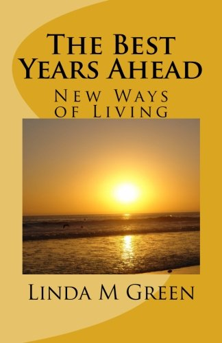 9781495925382: The Best Years Ahead: New Ways of Living