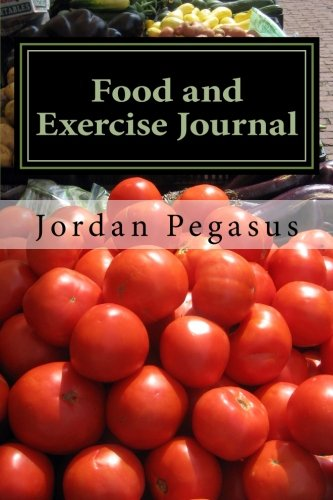 Food and Exercise Journal: A Three Month Journey to Wellness: Pegasus, Jordan