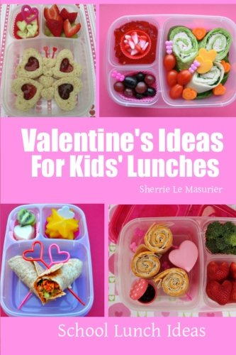 9781495926594: Valentine's Ideas for Kids' Lunches (School Lunch Ideas)