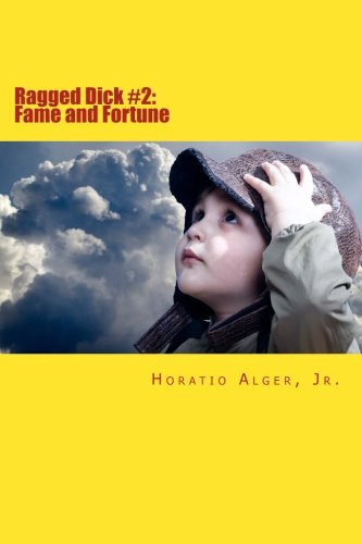 Ragged Dick #2: Fame and Fortune: or: Alger Jr, Horatio