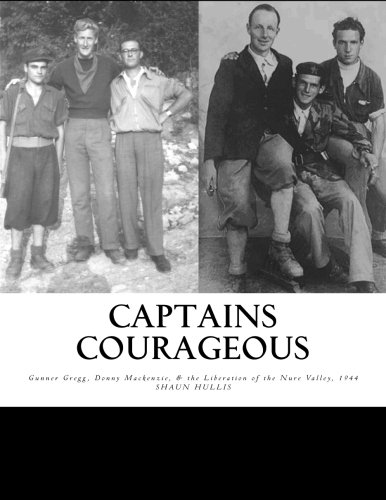 9781495930614: Captains Courageous: Gunner Gregg, Donny Mackenzie & the liberation of the Nure Valley