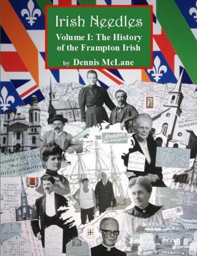 Irish Needles - Volume I: The History of the Frampton Irish (Volume 1): McLane, Dennis
