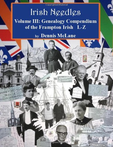 9781495933035: Irish Needles - Volume III: Genealogy Compendium of the Frampton Irish (Volume 3)