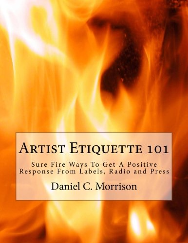 Artist Etiquette 101: Sure Fire Ways to: Daniel C Morrison