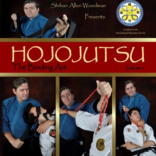 Hojojutsu: The Binding Art (Volume 1): Mr Shihan Allen