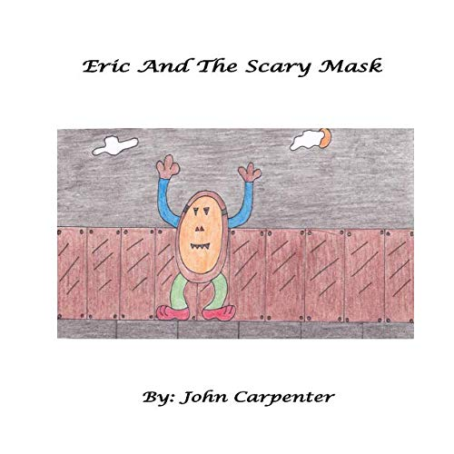 9781495935497: Eric And The Scary Mask: Volume 5 (Eric's Adventure)