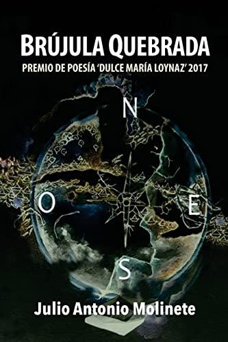 Brújula quebrada (Spanish Edition): Julio Antonio Molinete