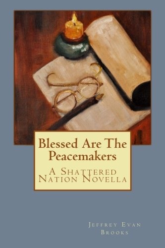9781495935794: Blessed Are The Peacemakers: A Shattered Nation Novella
