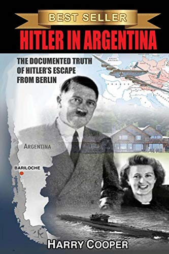 9781495936067: Hitler in Argentina: The Documented Truth of Hitler's Escape from Berlin