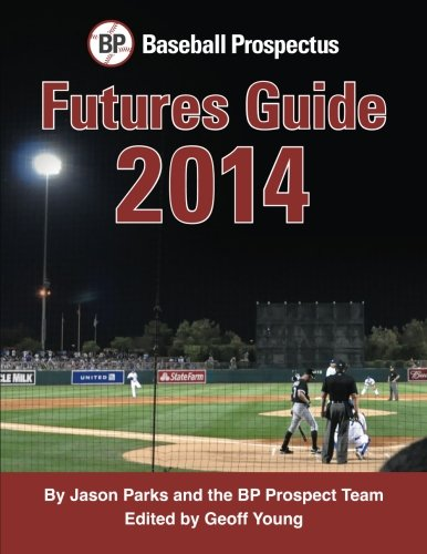 Baseball Prospectus Futures Guide 2014: Parks, Jason