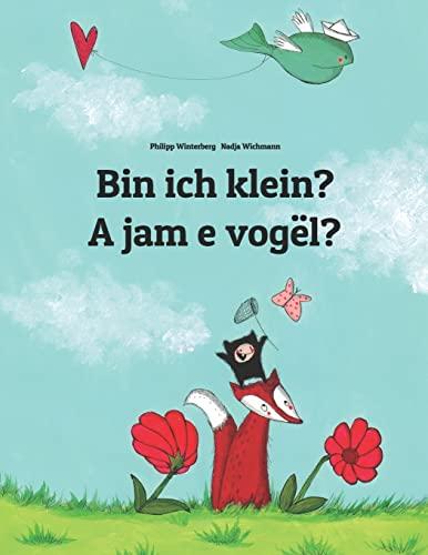 9781495939037: Bin ich klein? A jam e vogël?: Kinderbuch Deutsch-Albanisch (zweisprachig/bilingual)