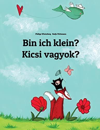 9781495939945: Bin ich klein? Kicsi vagyok?: Kinderbuch Deutsch-Ungarisch (zweisprachig/bilingual)