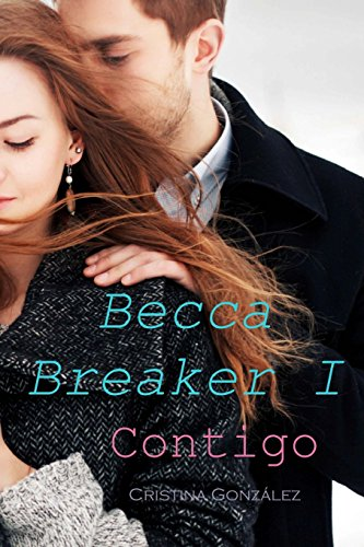 9781495942129: Contigo: 1 (Becca Breaker)