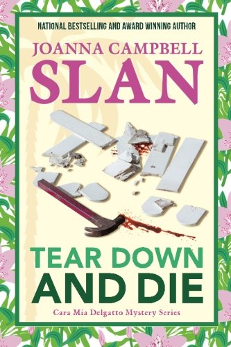 9781495942457: Tear Down and Die (Cara Mia Delgatto Mystery Series)
