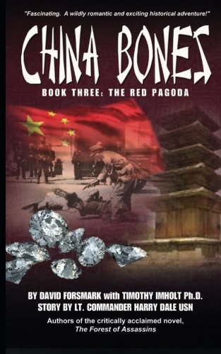 China Bones Book 3 - The Red Pagoda: Based on a story by Lt. Commander Harry Dale, USN (Volume 3): ...