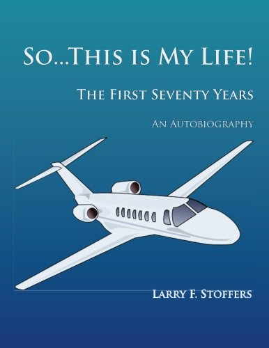 9781495944000: So...This is My Life: The First Seventy Years