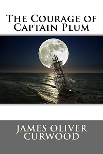 9781495944086: The Courage of Captain Plum