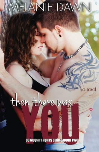 9781495947476: Then There Was You (So Much It Hurts Series) (Volume 2)
