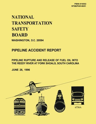 Pipeline Accident Report: Pipeline Rupture and Release: National Transportation Safety