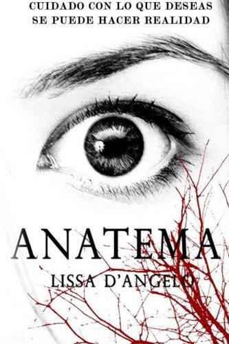 9781495949036: Anatema: Cuidado con lo que deseas, podría hacerse realidad. (Volume 1) (Spanish Edition)