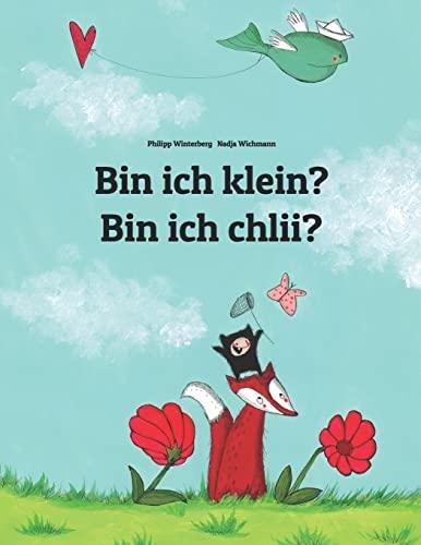 Bin ich klein? Bin ich chlii?: Kinderbuch: Winterberg, Philipp