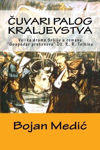 """Cuvari palog kraljevstva: Velika drama Srbije u romanu """"Gospodar prstenova"""" Dz. R. R. ..."""