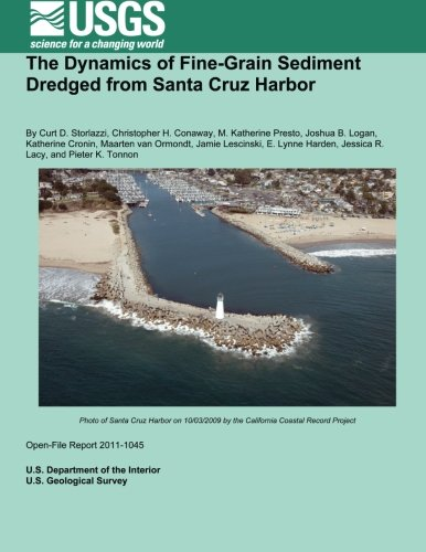 The Dynamics of Fine-Grain Sediment Dredged from Santa Cruz Harbor: Interior, U.S. Department of ...