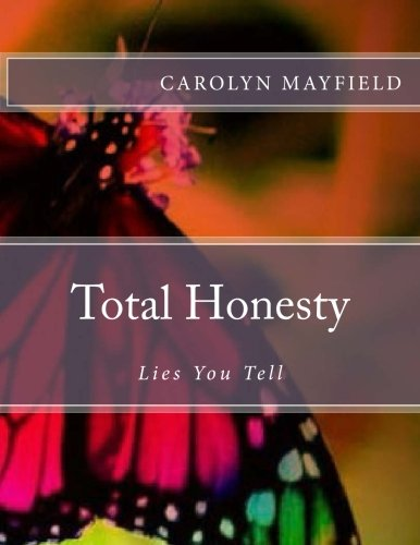 9781495956072: Total Honesty: Lies You Tell