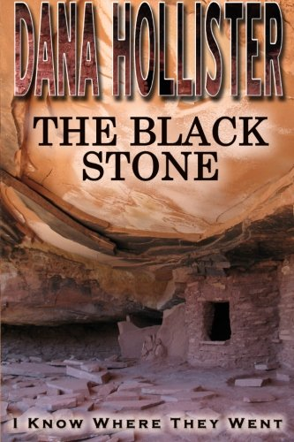 The Black Stone: Hollister, Dana A