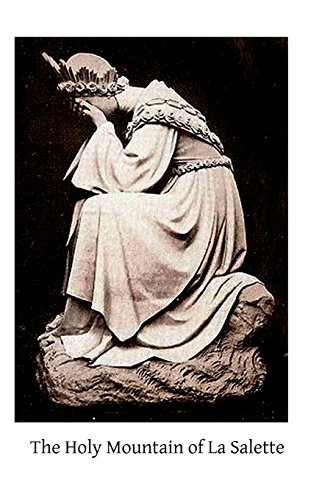 9781495957680: The Holy Mountain of La Salette: A Pilgrimage of the Year 1854