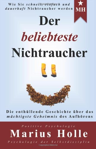 9781495957895: Der beliebteste Nichtraucher: Die enthüllende Geschichte über das mächtigste Geheimnis des Aufhörens (German Edition)