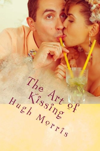 9781495957949: The Art of Kissing: Pucker Up With Passion!