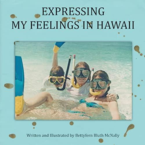 Expressing My Feelings in Hawaii: Bettyfern Bluth McNally
