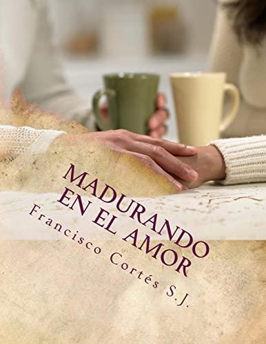 Madurando En El Amor: El Amor No: Cortes S. J.,