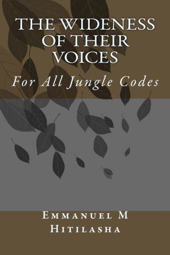 9781495959530: The Wideness of Their Voice: For all jungle codes
