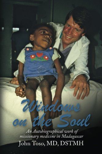 9781495960109: Windows on the Soul: An Autobiographical work of missionary medicine in Madagascar