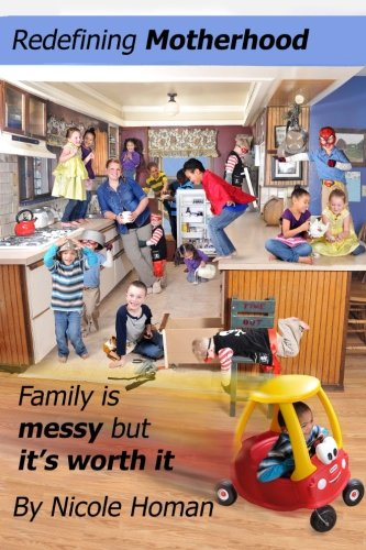 Redefining Motherhood: Family is messy but it's worth it: Nicole Homan