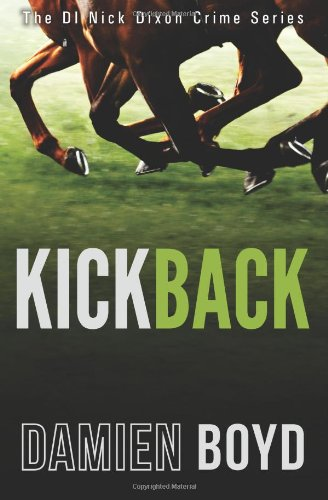 9781495962745: Kickback (The DI Nick Dixon Crime Series) (Volume 3)