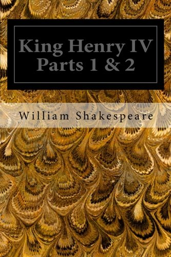 King Henry IV Parts 1 & 2: William Shakespeare