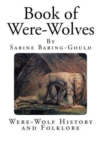 9781495967016: Book of Were-Wolves: Were-Wolf History and Folklore