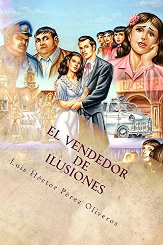 El Vendedor de Ilusiones: Aventuras En Espanol: MR Luis Hector