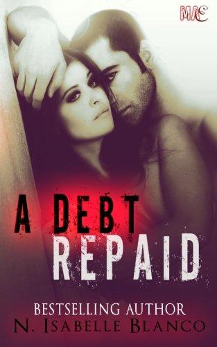 9781495970306: A Debt Repaid (Retaliations) (Volume 1)