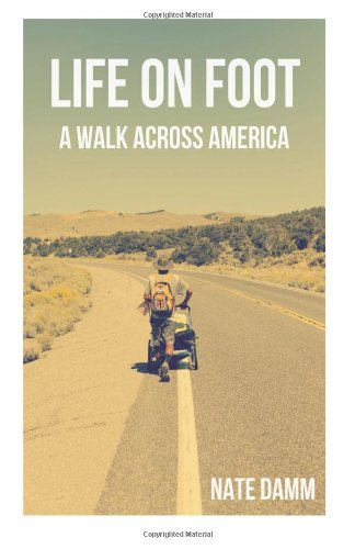 9781495971235: Life On Foot: A Walk Across America
